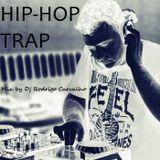 Hip-Hop & Trap Mix by Dj Rodrigo Carvalho