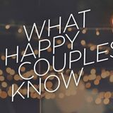 What Happy Couples Know: Part One