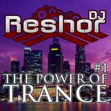 DJ Reshor - The Power of Trance #1
