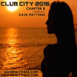 Club City 2016 | Chapter 8