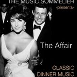 """THE MUSIC SOMMELIER -presents- """"CLASSIC DINNER MUSIC"""" THE AFFAIR"""