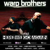Warp Brothers - Here We Go Again Radio #161