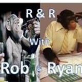 R&R w/ Rob and Ryan: Ep. 3 - Superhero Special!