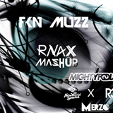 FKN Muzz [RNAX Mashup]