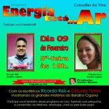 Programa Energia Esta No Ar 09/02/2017 - Ricardo Cardoso e Claudia Torres
