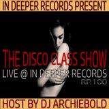 The Disco Class Mid-Night Show.RP.100 Present By Dj Archiebold [Live @ In Deeper Records]