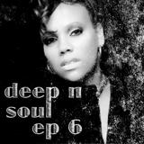 Deep n soul - ep6