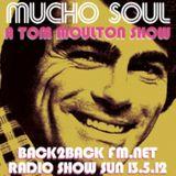 Mucho Soul Show Back2Back FM 13.05.12 A TOM MOULTON SHOW