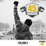 FITMIX45 - Volume 5 (MVP Special Edition Mix) (Rock, Movie Soundtrack, 80s)