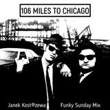 FUNKY SUNDAY [ 106 Miles to Chicago ]