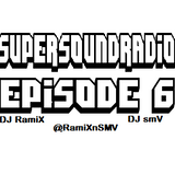 SuperSoundRadio Episode 6