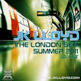 Jk LLoyd - The London Set. Summer 2011 (30' cut)