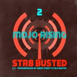 Str8 Busted Podcast #2: Green Street with - Mojo Rising - 2012.08.03