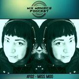 Mix Maniacs Podcast #02 - Miss Moo