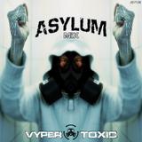 DJ Vyper Toxic - Asylum