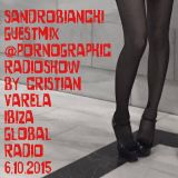 SandroBianchi @ Pornographic Radioshow by cristian varela_Ibz Global Radio 25th Sept 2015