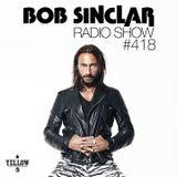 Bob Sinclar - Radio Show #418
