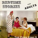 Porn King 3 - Bedtime stories for adults