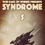 Syndrome 5 @ Thee Haus ov Where? [2017-07-13]