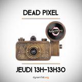 Dead Pixel - 12 Janvier 2017
