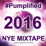 #Pumplified NYE 2016 Mixtape