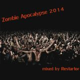 Zombie Apocalypse 2014 mixed by Restartor
