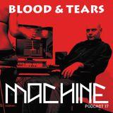MACHINE 17 :: BLOOD & TEARS
