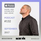 Richie Don Podcast #132 Sept 2017 | House - RnB - Grime - Club Bangers - DnB @djrichiedon