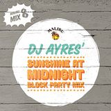 "Play 8: DJ Ayres'  ""Sunshine At Midnight""  Mix"