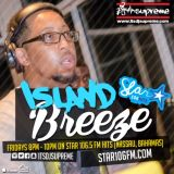 Island Breeze Episode 19 part 1 on Star 106 Hits The Bahamas with DJ Supreme (soca)