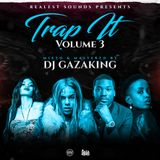 TRAP IT VOL 3 (SUPERFLY EDITION) - DJ GAZAKING THA ILLEST