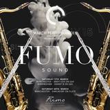 Six15 & San Carlo Fumo presents FumoSound// March Mix featuring DJ Ben Martin & El Sax