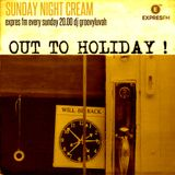 SUNDAY NIGHT CREAM >> OUT2HOLIDAY#4