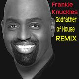 """Frankie Knuckles the Godfather of House Remix """"International House Music Day"""" January 18"""
