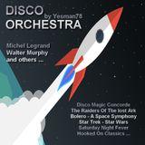 DISCO ORCHESTRA (Michel Legrand,Walter Murphy,Meco,David Shire,Star Trek,Star Wars,MFSB,Orchestra)