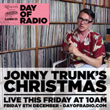 Jonny Trunk's Christmas - 10am - DAY OF RADIO II