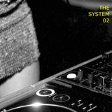 THE SYSTEM PODCAST I 02