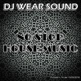 DJ WEAR SOUND - NO STOP HOUSE MUSIC puntata n 16 del 15/05/2016