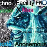 Techno Facility With Klaude Anonemous Show #005 12-24-13 XMAS EVE