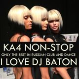 I LOVE DJ BATON - KA4 NON STOP