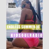 K I D S O U L R A D I O - ENDLESS SUMMER - 16'  JULY / AUG PT. 1