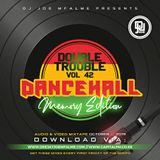 The Double Trouble Mixxtape 2019 Volume 42 Dancehall Memory Edition