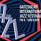 A preview of the Gateshead International Jazz Festival - April 6-8