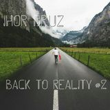 Ihor Druz - Back to Reality #2