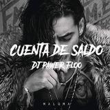 Mix Cuenta de Saldo - Maluma - Dj Pawer Floo <3