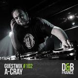 Guest mix #102 - A-Cray