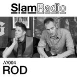 Slam Radio - 004 ROD