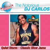 Notorious DJ Carlos - Quiet Storm CLassic Slow Jams