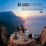 JORDI CARRERAS _Music for Special Moments vol.1