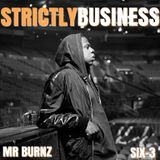 Strictly Business With DJs Mr Burnz & Six-3 Episode 56